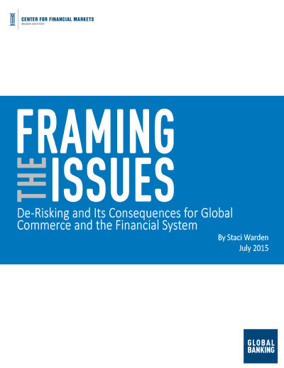 Framing the Issues: De-Risking and Its Consequences for Global Commerce and the Financial System