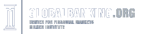 Global Banking - Center for Financial Markets - Milken Institute